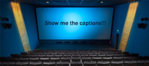 Movie theaters show captions